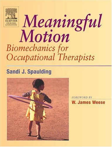 Meaningful Motion: Biomechanics for Occupational Therapists 9780443074394