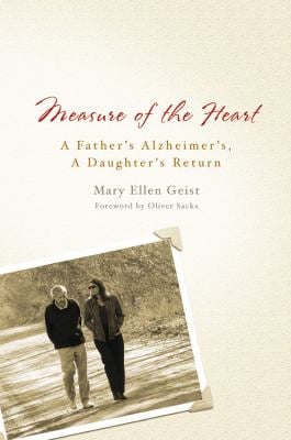 Measure of the Heart: A Father's Alzheimer's, a Daughter's Return 9780446580922