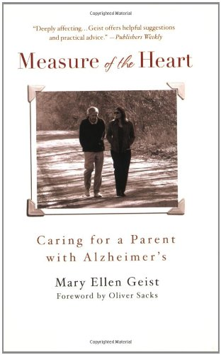 Measure of the Heart: Caring for a Parent with Alzheimer's 9780446699709
