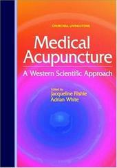 Medical Acupuncture: A Western Scientific Approach - Filshie, Jacqueline / Filshie / White, Adrian