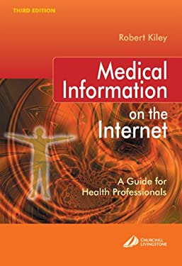 Medical Information on the Internet: A Guide for Health Professionals 9780443072154