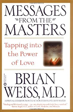Messages from the Masters: Tapping Into the Power of Love 9780446676922