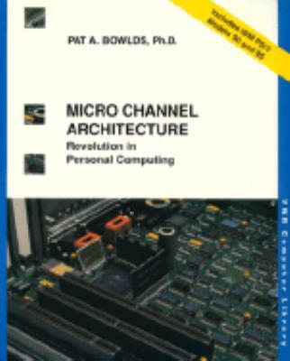 Micro Channel Architecture: Revolution in Personal Computing 9780442004330