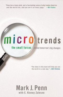 Microtrends: The Small Forces Behind Tomorrow's Big Changes 9780446580960