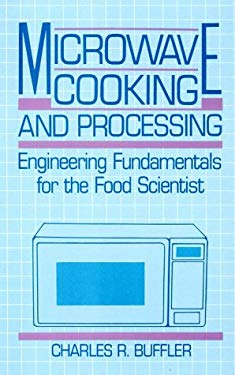 Microwave Cooking and Processing: Engineering Fundamental for the Food Scientist 9780442008673