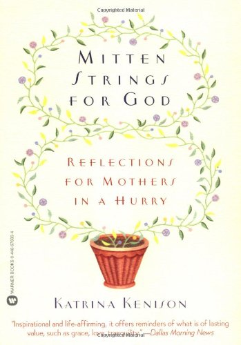 Mitten Strings for God: Reflections for Mothers in a Hurry 9780446676939