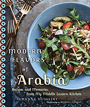 Modern Flavors of Arabia: Recipes and Memories from My Middle Eastern Kitchen 9780449015612