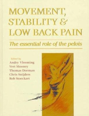 Movement, Stability and Low Back Pain: The Essential Role of the Pelvis 9780443055744