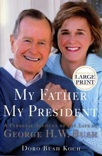 My Father, My President: A Personal Account of the Life of George H. W. Bush 9780446580205