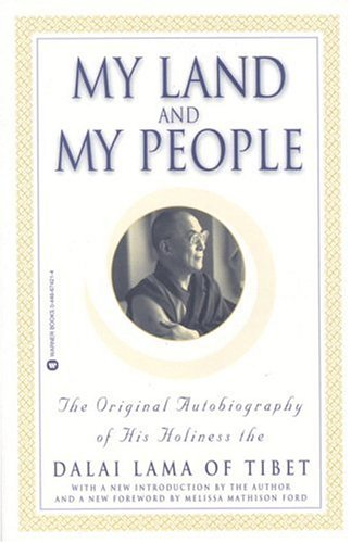 My Land and My People: The Original Autobiography of His Holiness the Dalai Lama of Tibet 9780446674218
