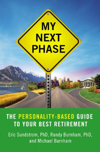 My Next Phase: The Personality-Based Guide to Your Best Retirement 9780446581172