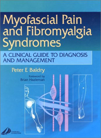 Myofascial Pain and Fibromyalgia Syndromes: A Clinical Guide to Diagnosis and Management 9780443070037