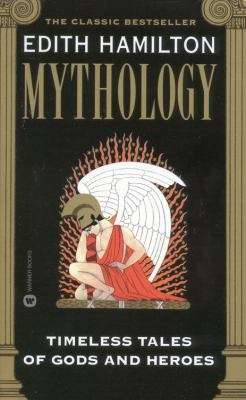 Mythology: Timeless Tales of Gods and Heroes 9780446607254