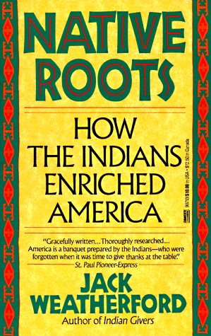 Native Roots: How the Indians Enriched America 9780449907139