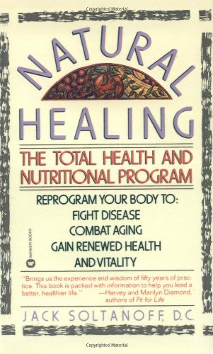 Natural Healing: The Total Health and Nutritional Program 9780446390224