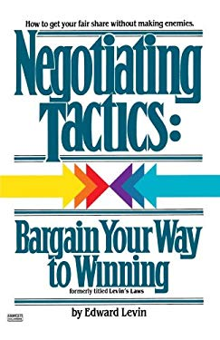 Negotiating Tactics: Bargain Your Way to Winning 9780449900741