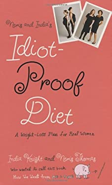 Neris and India's Idiot-Proof Diet: A Weight-Loss Plan for Real Women 9780446508766