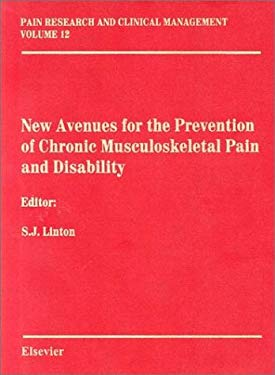 New Avenues for the Prevention of Chronic Musculosketal Pain: Pain Research and Clinical Managemnet Series, Volume 12 9780444507327