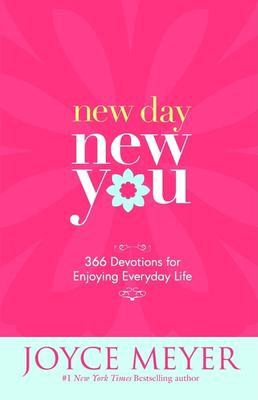 New Day, New You: 366 Devotions for Enjoying Everyday Life 9780446581950