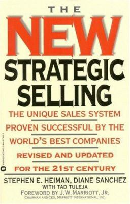 New Strategic Selling: Unique Sales System Prven Successful by World's 9780446673464