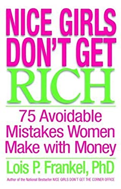 Nice Girls Don't Get Rich: 75 Avoidable Mistakes Women Make with Money 9780446577090