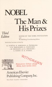 Nobel, the Man and His Prizes