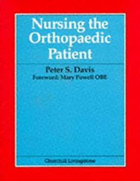 Nursing the Orthopaedic Patient 9780443044618