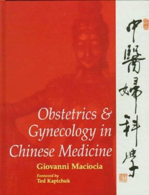 Obstetrics & Gynecology in Chinese Medicine 9780443054587