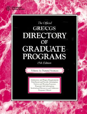 Official GRE\CGS Directory of Graduate Programs, Vol. a: Natural Sciences 9780446395915