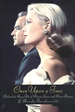Once Upon a Time: Behind the Fairy Tale of Princess Grace and Prince Rainier 9780446532334