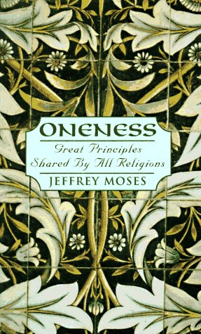 Oneness: Great Principles Shared by All Religions 9780449907603