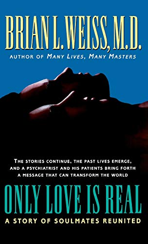 Only Love Is Real: A Story of Soulmates Reunited 9780446519458