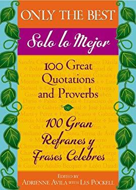 Only the Best/Solo Lo Mejor: 100 Great Quotations and Proverbs / 100 Gran Refranes y Frases Celebres 9780446695138