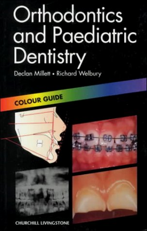 Orthodontics and Paediatric Denistry: Colour Guide 9780443062872