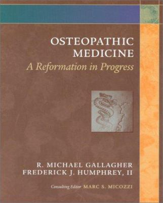Osteopathic Medicine: A Reformation in Progress 9780443079917