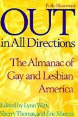 Out in All Directions: The Almanac of Gay and Lesbian America