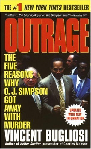 Outrage: The Five Reasons Why O.J. Simpson Got Away with Murder 9780440223825