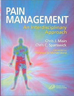 Pain Management: An Interdisciplinary Approach 9780443056833