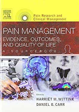 Pain Management: Evidence, Outcomes, and Quality of Life: A Sourcebook [With CDROM] 9780444514141