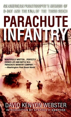 Parachute Infantry: An American Paratrooper's Memoir of D-Day and the Fall of the Third Reich 9780440240907