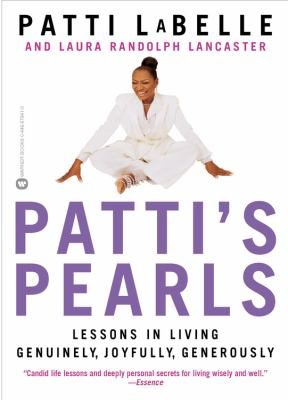 Patti's Pearls: Lessons in Living Genuinely, Joyfully, Generously 9780446679411