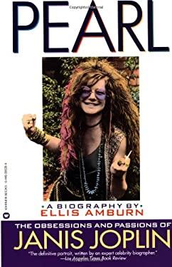 Pearl: The Obsessions and Passions of Janis Joplin
