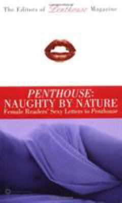 Penthouse: Naughty by Nature: Female Readers' Sexy Letters to Penthouse 9780446610339