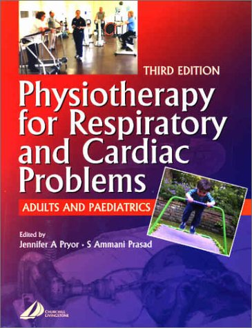Physiotherapy for Respiratory and Cardiac Problems: Adults and Paediatrics 9780443070754