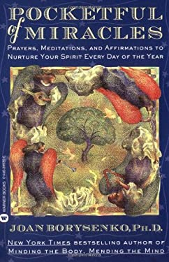 Pocketful of Miracles: Prayer, Meditations, and Affirmations to Nurture Your Spirit Every Day of the Year 9780446395366
