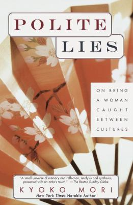 Polite Lies: On Being a Woman Caught Between Cultures 9780449004289