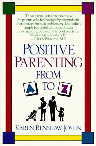 Positive Parenting from A to Z 9780449907801