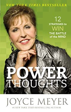 Power Thoughts: 12 Strategies to Win the Battle of the Mind 9780446574143