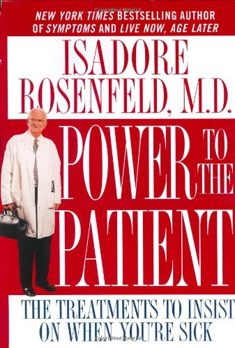 Power to the Patient: The Treatments to Insist on When You're Sick 9780446526944