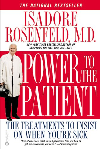 Power to the Patient: The Treatments to Insist on When You're Sick 9780446679848